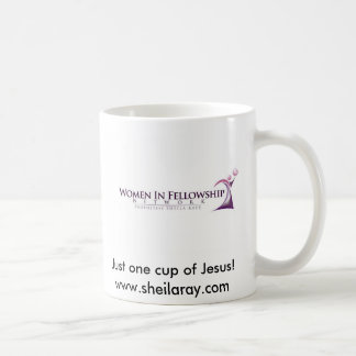 REVIVED COPY! SHEILA, Just one cup of Jesus! ww... Classic White Coffee Mug