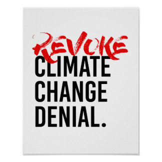 REVOKE CLIMATE CHANGE DENIAL - - Pro-Science - Poster