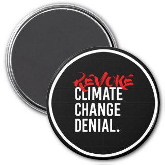 REVOKE CLIMATE CHANGE DENIAL - - Pro-Science -- wh Magnet