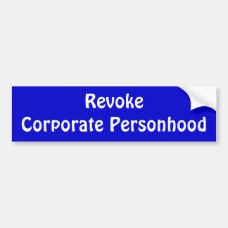 """""""Revoke Coporate Personhood"""" Bumper Sticker"""