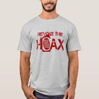 Revoke the Hoax of Man-Made Climate Change T-Shirt