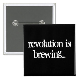 revolution is brewing... pinback button