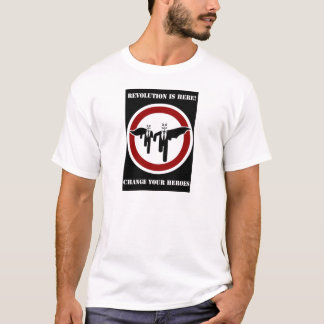 Revolution is here change your heroes T-Shirt