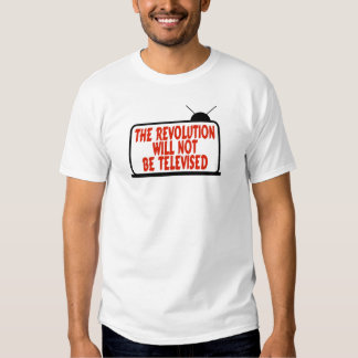 Revolution Not Televised Tee Shirt