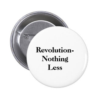 Revolution Nothing less- button