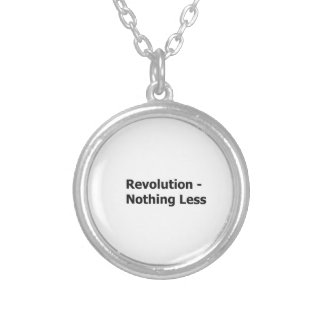Revolution Nothing less- necklace