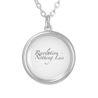 Revolution Nothing less- necklace script type