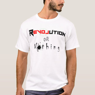 Revolution or Nothing.png T-Shirt