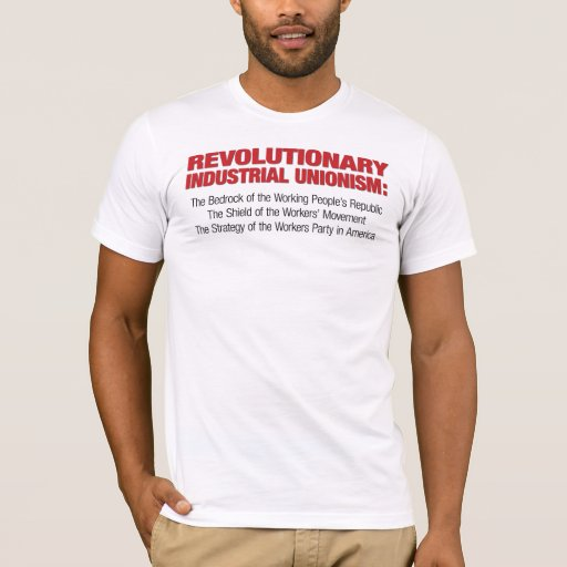 Revolutionary Industrial Unionism Shirt