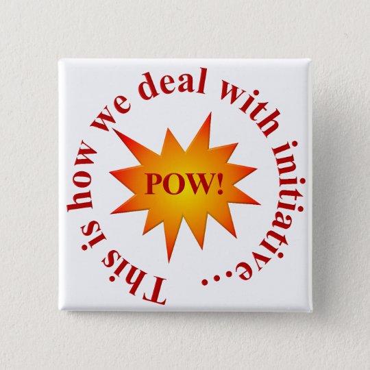Reward for initiative (sq) pinback button