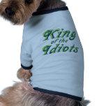 Rey de los idiotas ropa para mascota