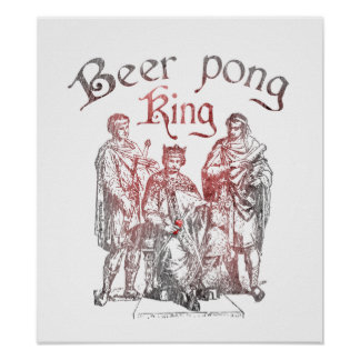 Rey de Pong de la cerveza Posters