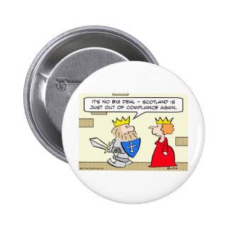 rey Escocia fuera de la reina de la conformidad Pin Redondo De 2 Pulgadas