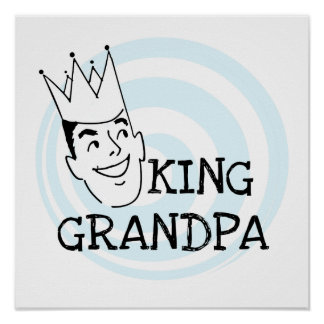 Rey Grandpa T-shirts y regalos Póster