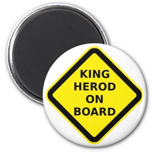 Rey Herod a bordo Imán De Frigorifico