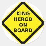 Rey Herod a bordo Pegatina Redonda