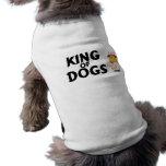 Rey Of Dogs Camisetas De Perro