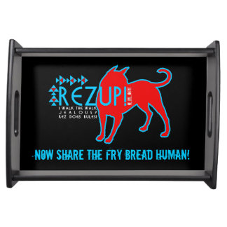 Rez Up ! Serving Tray - Share the Fry Bread Humans
