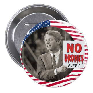 RFK: NO DRONES EVER! BUTTON
