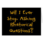 Rhetorical Questions Greeting Card