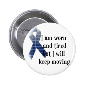 Rheumatoid Arthritis Awareness :: I am worn and... Pinback Button
