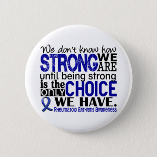 Rheumatoid Arthritis How Strong We Are Pinback Button