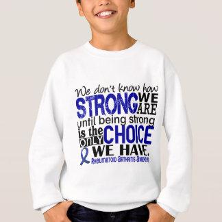 Rheumatoid Arthritis How Strong We Are Sweatshirt