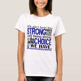 Rheumatoid Arthritis How Strong We Are T-Shirt