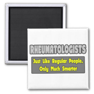 Rheumatologists ... Smarter 2 Inch Square Magnet