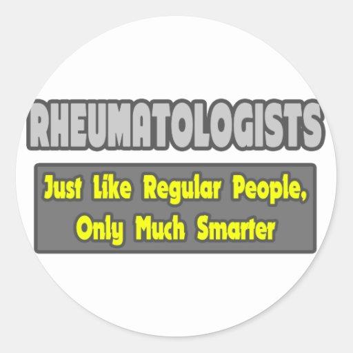 Rheumatologists ... Smarter Classic Round Sticker