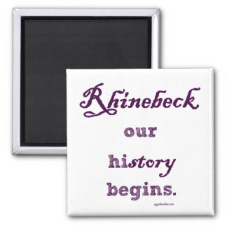 Rhinebeck, my history starts here. refrigerator magnet
