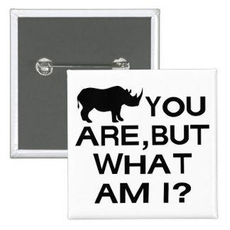 Rhino You Are 2 Inch Square Button