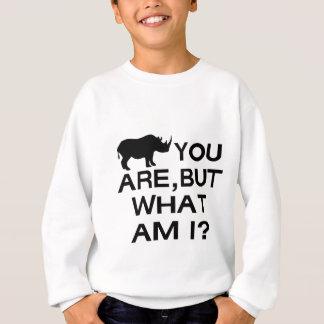 Rhino You Are Sweatshirt