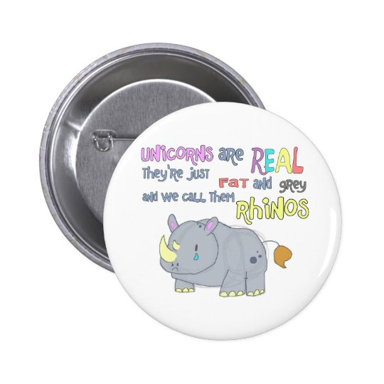 rhinos are just ugly unicorns button