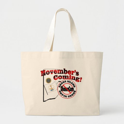 Rhode Island Anti ObamaCare – November's Coming! Bag