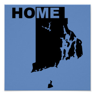 Rhode Island Home Away From State Poster Sign