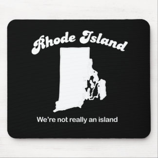 Rhode Island - We are not an island T-shirt Mouse Pad