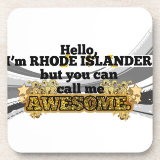Rhode Islander, but call me Awesome Beverage Coaster
