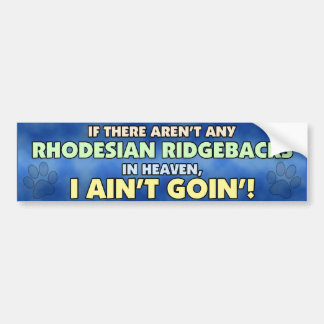 Rhodesian Ridgebacks in Heaven Bumper Sticker