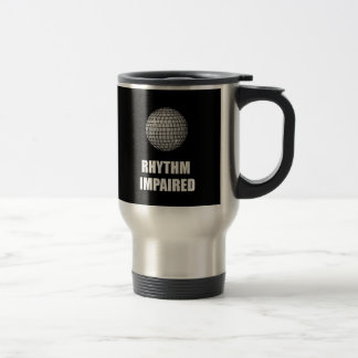 Rhythm Impaired 15 Oz Stainless Steel Travel Mug