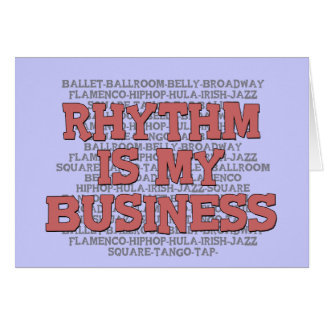 Rhythm Is My Business Greeting Card