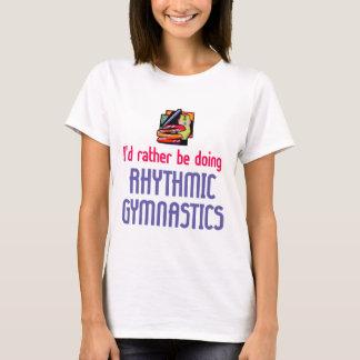 Rhythmic Gymnast Rather T-Shirt