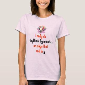 Rhythmic Gymnastic Days T-Shirt