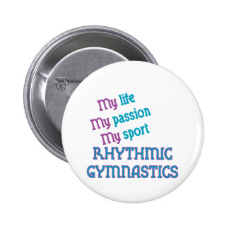 Rhythmic Gymnastics Life, Passion, Sport Pinback Button