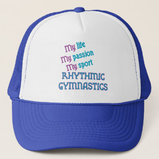 Rhythmic Gymnastics Life, Passion, Sport Trucker Hat