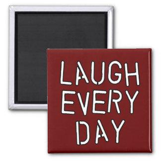 Ría las camisetas de cada día, regalos sobre risa imán cuadrado