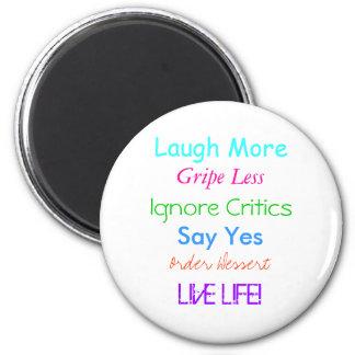 Ría más, quéjese menos, ignore a los críticos, dig imán