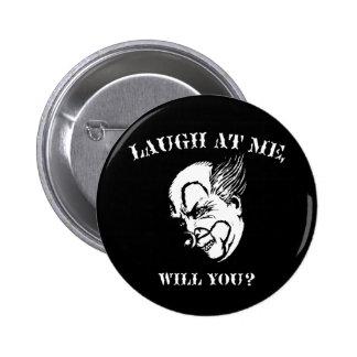 ¿Ríase de mí, usted? Pin Redondo De 2 Pulgadas