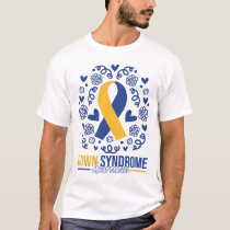 Ribbon Quote World Down Syndrome Awareness Day T-Shirt