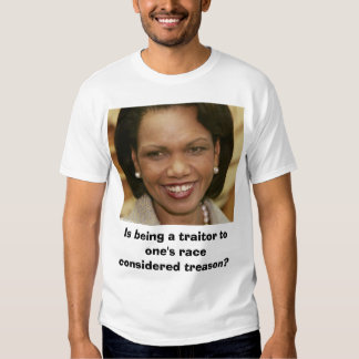 Rice, Is being a traitor to one's race consider... Tee Shirt